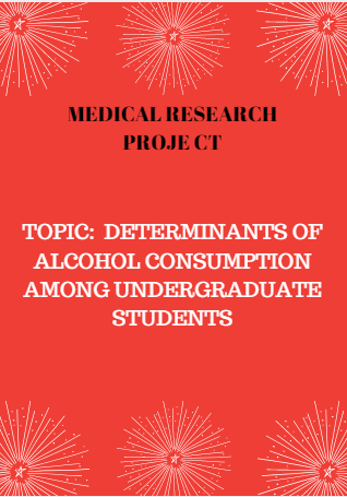PROJECT RESEARCH WORK ON DETERMINANTS OF ALCOHOL